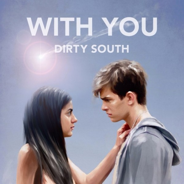Dirty South – With You