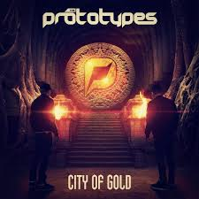 The Prototypes – City Of Gold