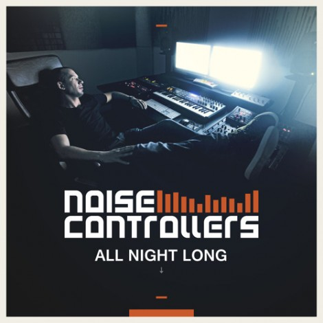 Noisecontrollers - All Night Long