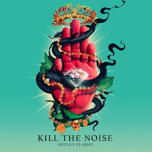 Kill The Noise – Occult Classic