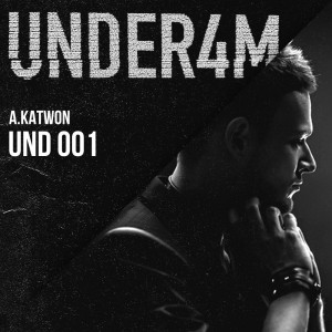 UND 001 - Under4M Podcast - A.Katwon