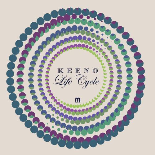 Keeno – Life Cycle