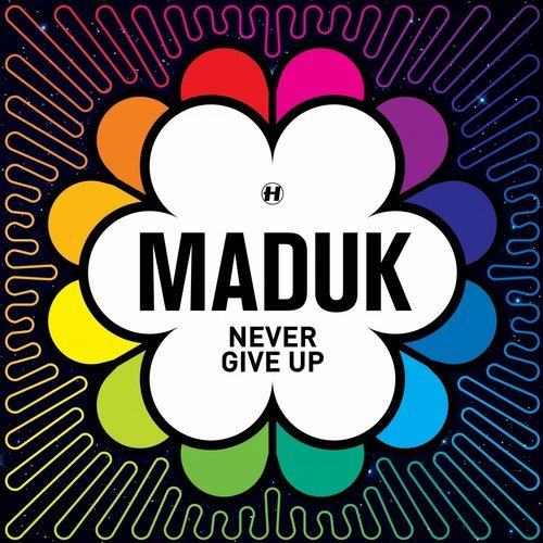 Maduk – Never Give Up