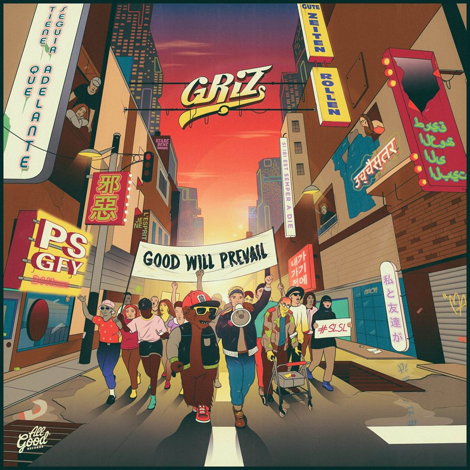 GRiZ – Good Will Prevail