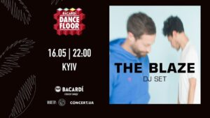 Bacardi Dancefloor / The Blaze / 16.05 / Secret place